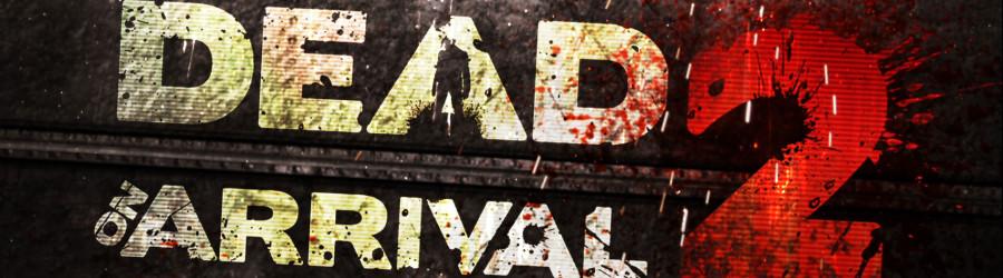 Dead On Arrival 2 Trailer